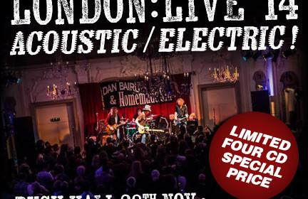 Dan Baird & Homemade Sin London: Live '14  – Acoustic  and London: Live '14 – Electric