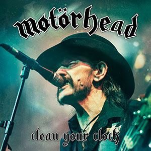 "Motörhead – ""Clean Your Clock""- Live-Set erscheint am 27.Mai 2016"