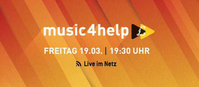MUSIC4HELP – 19.03.2021 – Benefizkonzert im Stream