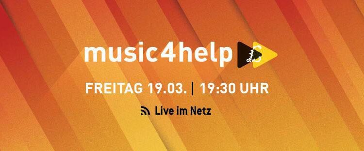 MUSIC4HELP – 19.03.2021 – Benefizkonzert im Stream